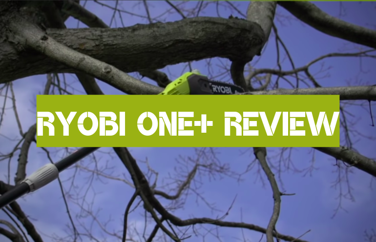 Ryobi One+ Pole Saw Review